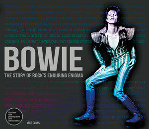 Bowie: The Story of Rock's Enduring Enigma - ISBN: 9781780976181