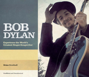Bob Dylan: The Story of the World's Greatest Singer-Songwriter - ISBN: 9781780976495