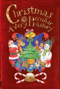 Christmas: A Very Peculiar History™:  - ISBN: 9781907184505