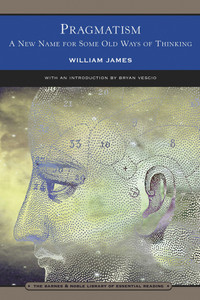 Pragmatism (Barnes & Noble Library of Essential Reading): A New Name for Some Old Ways of Thinking - ISBN: 9780760749968