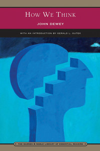 How We Think (Barnes & Noble Library of Essential Reading):  - ISBN: 9780760770382