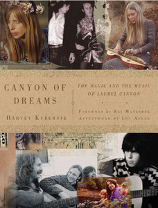 Canyon of Dreams: The Magic and the Music of Laurel Canyon - ISBN: 9781402797613