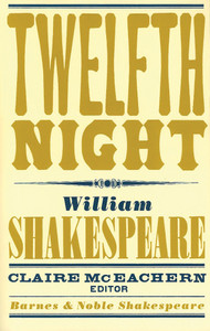 Twelfth Night (Barnes & Noble Shakespeare):  - ISBN: 9781411401181