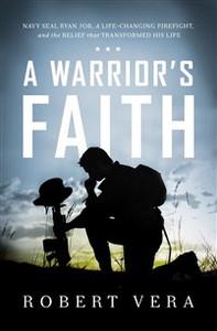 A Warrior's Faith - ISBN: 9781400206780