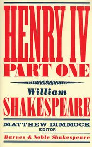 Henry IV Part One (Barnes & Noble Shakespeare):  - ISBN: 9781411499706