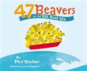 47 Beavers on the Big, Blue Sea - ISBN: 9781400311842