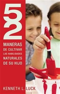 52 maneras de cultivar las habilidades naturales de su hijo - ISBN: 9781602556386