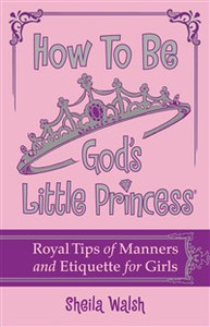 How to Be God's Little Princess - ISBN: 9781400316441