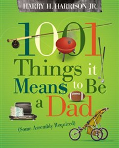 1001 Things it Means to Be a Dad - ISBN: 9781404104334