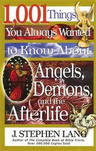 1,001 Things You Always Wanted to Know About Angels, Demons, and the Afterlife - ISBN: 9780785268611