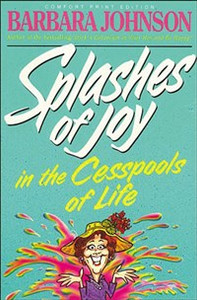 Splashes of Joy in the Cesspools of Life - ISBN: 9780849939419