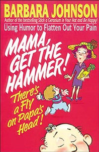 Mama Get The Hammer! There's a Fly on Papa's Head! - ISBN: 9780849934179