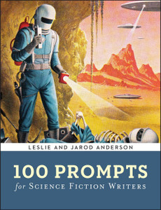 100 Prompts for Science Fiction Writers:  - ISBN: 9781454914297