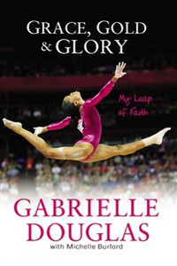 Grace, Gold, and Glory My Leap of Faith - ISBN: 9780310740674