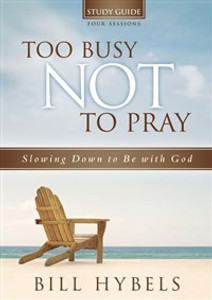 Too Busy Not to Pray Study Guide with DVD - ISBN: 9780310694939