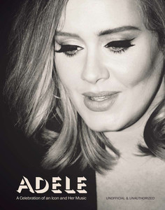 Adele: A Celebration of an Icon and Her Music - ISBN: 9781780978239