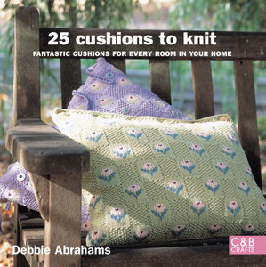 25 Cushions to Knit: Fantastic Cushions for Every Room in Your Home - ISBN: 9781843405092
