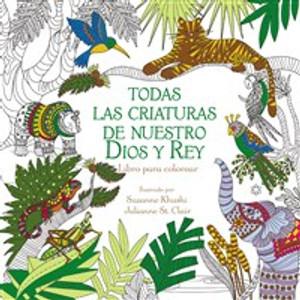 Todas las criaturas de nuestro Dios y Rey - ISBN: 9780829767865