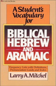 A Student's Vocabulary for Biblical Hebrew and Aramaic - ISBN: 9780310454618