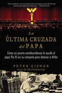 La última cruzada del Papa (The Pope's Last Crusade - Spanish Edition) - ISBN: 9780829702279