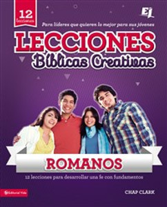 Lecciones bíblicas creativas: Romanos: ¡Fe al rojo vivo! - ISBN: 9780829728873