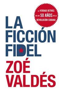 La Ficcion Fidel - ISBN: 9780061755514