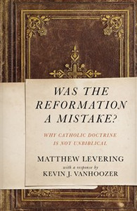 Was the Reformation a Mistake? - ISBN: 9780310530718