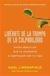 Libérate de la trampa de la culpabilidad - ISBN: 9780718087548