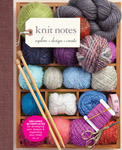 Knit Notes: Explore * Design * Create - ISBN: 9781936096510
