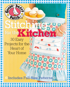 Gooseberry Patch® Stitching for the Kitchen: 30 Easy Projects for the Heart of Your Home - ISBN: 9781936096572