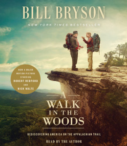 A Walk in the Woods (Movie Tie-In): Rediscovering America on the Appalachian Trail (AudioBook) (CD) - ISBN: 9780147523600