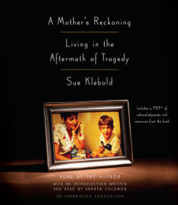 A Mother's Reckoning: Living in the Aftermath of Tragedy (AudioBook) (CD) - ISBN: 9780147526694