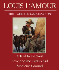 A Trail to the West/Love and the Cactus Kid/Medicine Ground:  (AudioBook) (CD) - ISBN: 9780307748737