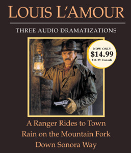 A Ranger Rides to Town/Rain on the Mountain Fork/Down Sonora Way:  (AudioBook) (CD) - ISBN: 9780307748782