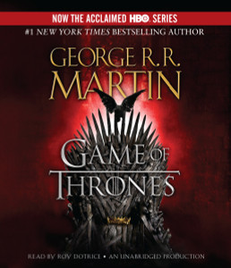 A Game of Thrones: A Song of Ice and Fire: Book One (AudioBook) (CD) - ISBN: 9780307913098