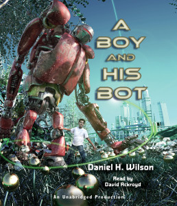 A Boy and His Bot:  (AudioBook) (CD) - ISBN: 9780307915238