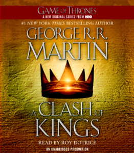 A Clash of Kings: A Song of Ice and Fire: Book Two (AudioBook) (CD) - ISBN: 9780307987648