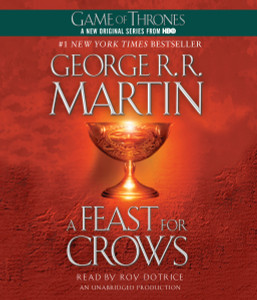A Feast for Crows: A Song of Ice and Fire: Book Four (AudioBook) (CD) - ISBN: 9780449011911