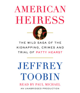 American Heiress: The Wild Saga of the Kidnapping, Crimes and Trial of Patty Hearst (AudioBook) (CD) - ISBN: 9780449807507