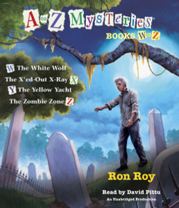 A to Z Mysteries: Books W-Z: The White Wolf; The X'ed-Out X-Ray; The Yellow Yacht; The Zombie Zone (AudioBook) (CD) - ISBN: 9780449808689