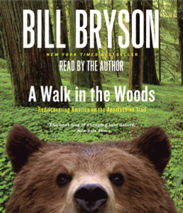 A Walk in the Woods: Rediscovering America on the Appalachian Trail (AudioBook) (CD) - ISBN: 9780553455922