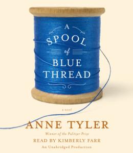 A Spool of Blue Thread: A novel (AudioBook) (CD) - ISBN: 9780553551037