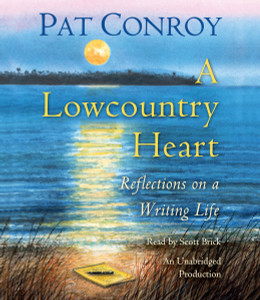 A Lowcountry Heart: Reflections on a Writing Life (AudioBook) (CD) - ISBN: 9780735207837