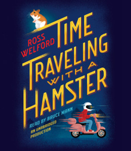 Time Traveling With a Hamster:  (AudioBook) (CD) - ISBN: 9780735287167