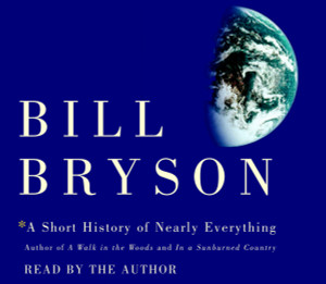 A Short History of Nearly Everything:  (AudioBook) (CD) - ISBN: 9780739302941
