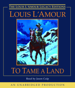 To Tame a Land:  (AudioBook) (CD) - ISBN: 9780739344064