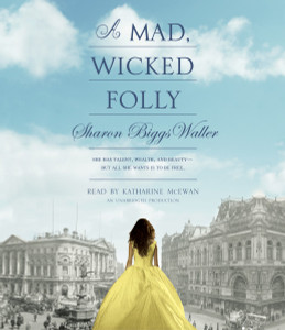 A Mad, Wicked Folly:  (AudioBook) (CD) - ISBN: 9780804167543