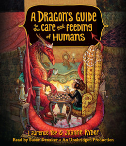 A Dragon's Guide to the Care and Feeding of Humans:  (AudioBook) (CD) - ISBN: 9781101891568