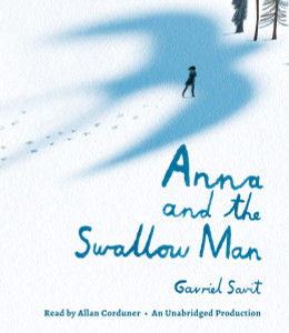 Anna and the Swallow Man:  (AudioBook) (CD) - ISBN: 9781101891810