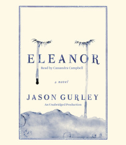 Eleanor: A Novel (AudioBook) (CD) - ISBN: 9781101923924